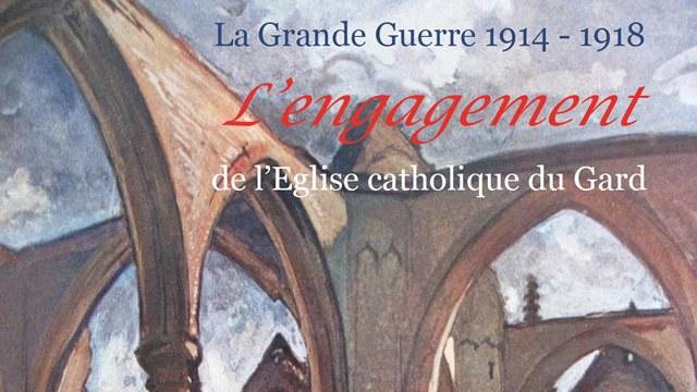 Exposition «La Grande Guerre. L'engagement de l'Eglise Catholique du Gard»