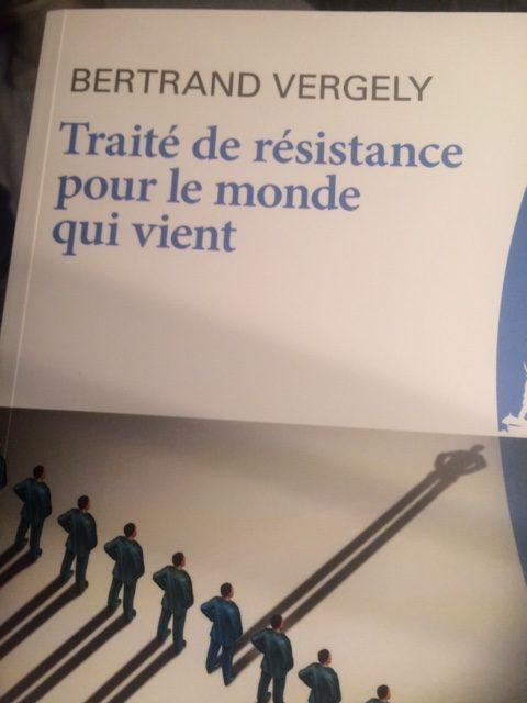 Livre – Traité de résistance pour le monde qui vient – Bertrand Vergely