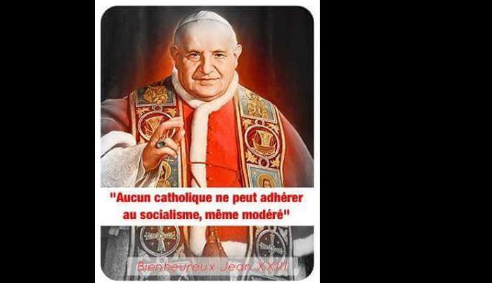 """Saint Jean XXIII """"Aucun catholique ne peut adhérer au socialisme même modéré"""""""