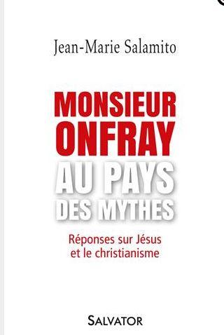 Monsieur Onfray au pays des mythes – Recension de la Refutatio du Pr Salamito