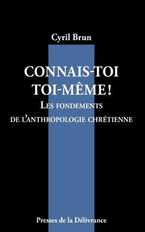 Livre - Connais-toi toi-même à la lumière de l'anthropologie chrétienne