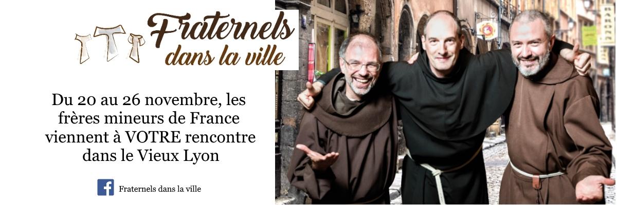 """""""Fraternels dans la ville"""": une semaine de mission avec les Franciscains à Lyon (69) du 20 au 26 novembre"""