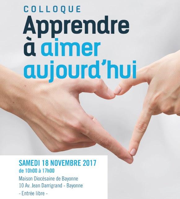 """Colloque de l'Académie diocésaine pour la Vie samedi 18 novembre à Bayonne (64) sur """"Apprendre à aimer aujourd'hui"""""""