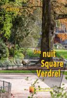Livre – Une nuit square Verdrel – Le bien le mal et après?