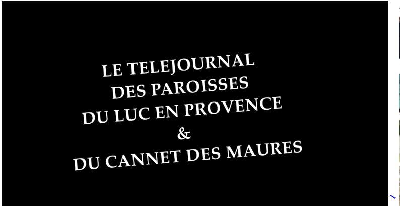 La Paroisse du Luc en Provence se met au JT … A quand celui de votre paroisse?