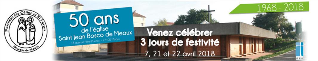 50 ans de l'église St Jean Bosco de Meaux (77) du 7 au 22 avril 2018