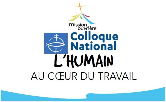 """Colloque """"L'humain au coeur du travail"""", organisé par la Mission Ouvrière, le samedi 17 mars 2018 à la CEF – 58 avenue de Breteuil 75007 PARIS"""