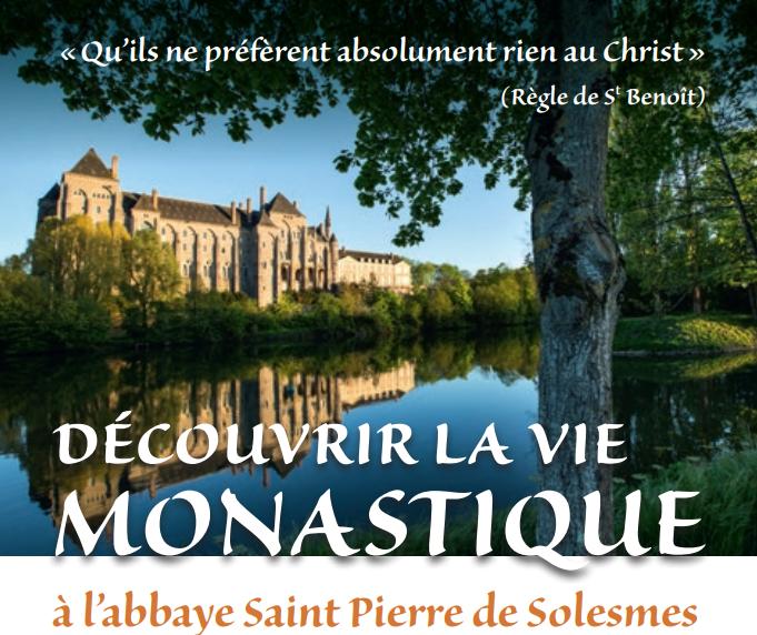Découvrir la vie monastique à l'abbaye de Solesmes (72) du 9 au 13 mai et du 26 au 29 août 2018