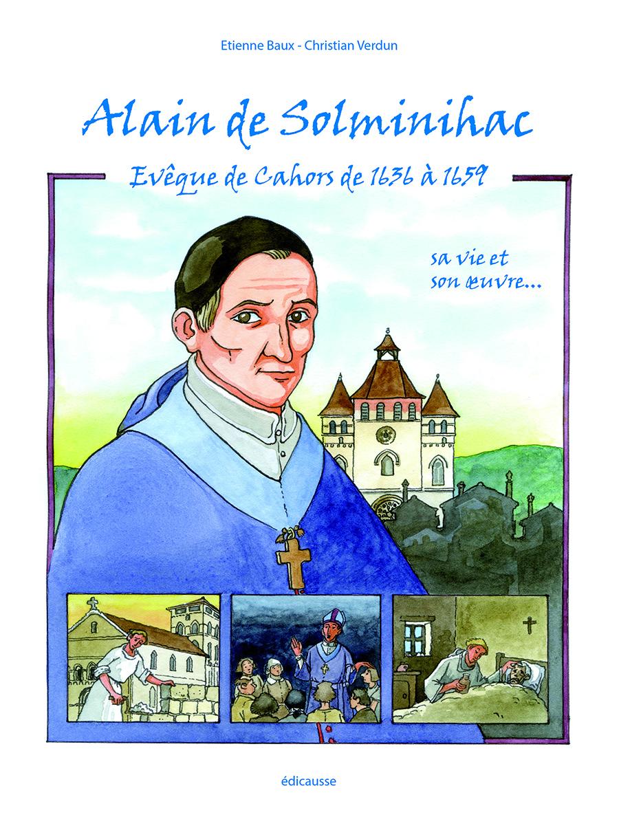 Souscription pour un ouvrage illustré sur la vie de Alain de Solminihac jusqu'au 15 mars