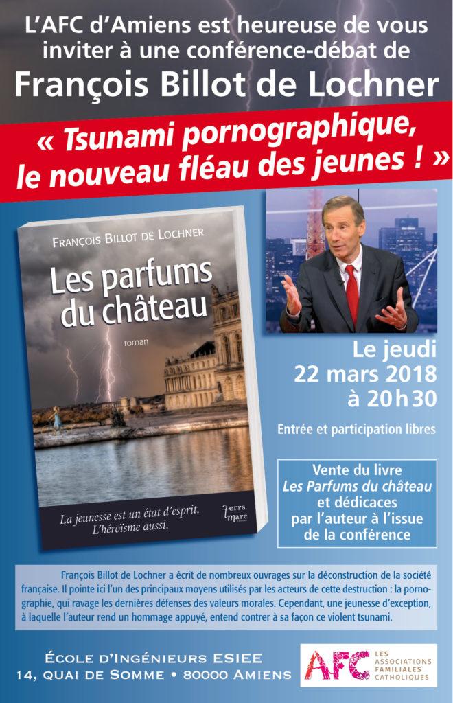 «Tsunami pornographique le nouveau fléau des jeunes!» – Conférence de François Billot de Lochner le 22 mars à Amiens (80)