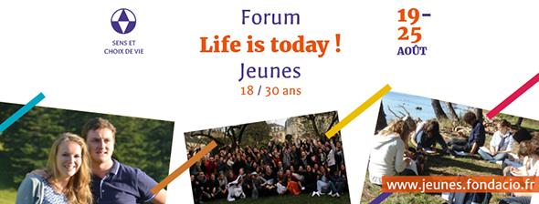"""Fondacio – Forum 18-30 ans """"Life is today""""- du 19 au 25 août à Fontenay-le-Comte (85)"""