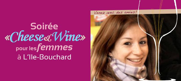 Soirée Cheese & Wine pour les femmes à L'Île-Bouchard (37) le 9 avril 2018