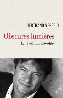 Comment expliquer que le siècle des Lumières se soit achevé sous le règne de la Terreur. Bertrand Vergely