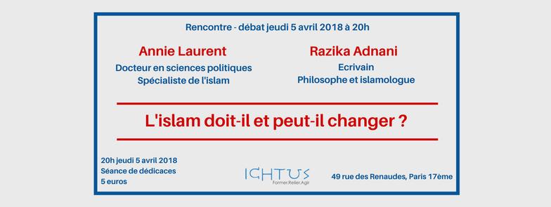 Rencontre – débat Annie Laurent et Razika Adnani le 5 avril 2018 à Paris: L'islam peut-il et doit-il changer?