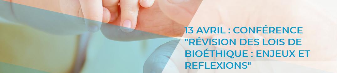 """13 avril 2018: conférence """"Révision des lois de Bioéthique: enjeux et réflexions"""" à Perpignan (66)"""