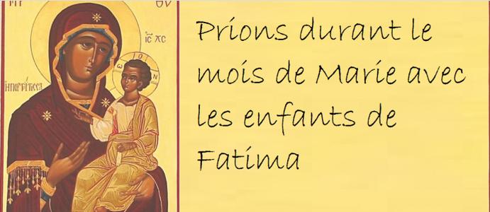 Prions le mois de Marie avec les enfants de Fatima du 30 avril au 1er mai 2018 – Hozana.org