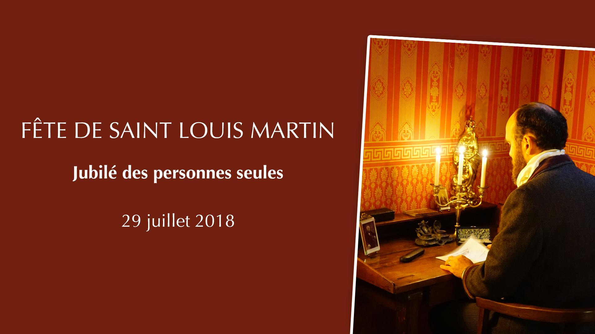Fête de saint Louis Martin – Jubilé des personnes seules le 29 juillet 2018 au Sanctuaire d'Alençon (61)