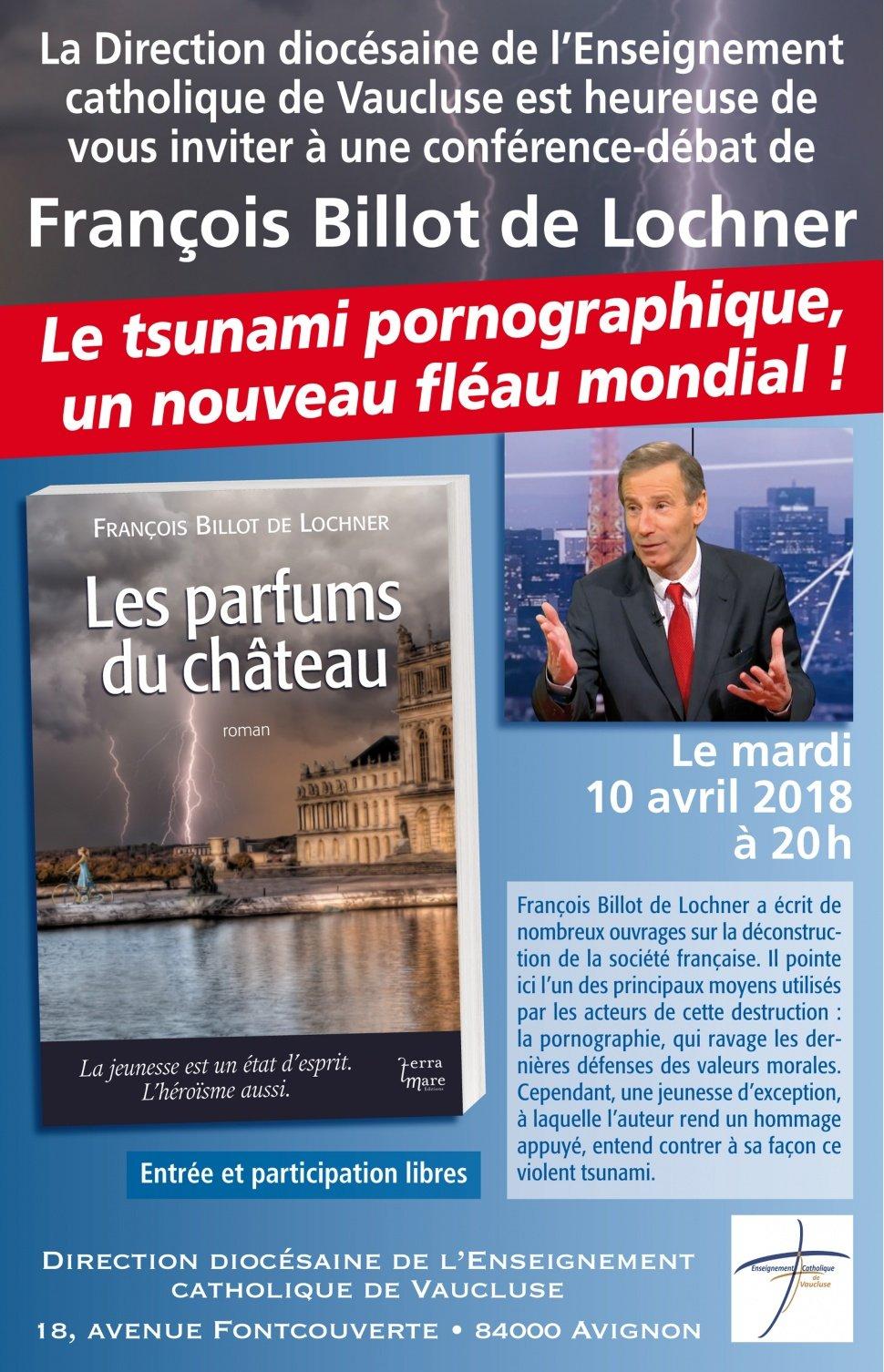 «Tsunami pornographique le nouveau fléau des jeunes!» – Conférence de François Billot de Lochner le 10 avril à Avignon (84)
