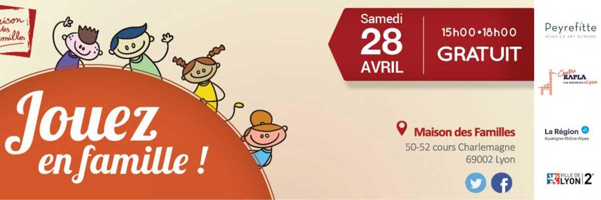 Après-midi «Jouez en famille!» à Lyon (69) le 28 avril 2018