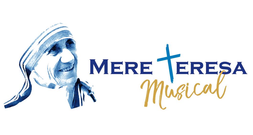 Mère Teresa Musical les 7 & 8 septembre 2019 aux Herbiers (85), les 28 & 29 septembre aux Sables-d'Olonne (85) & les 11, 12 & 13 octobre à La-Roche-sur-Yon (85)
