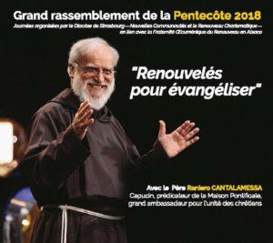 Rencontre avec le Père Cantalamessa les 17, 18 et 19 mai 2018 au sanctuaire de Trois-Epis (68), à Colmar (68) et à Strasbourg (67)