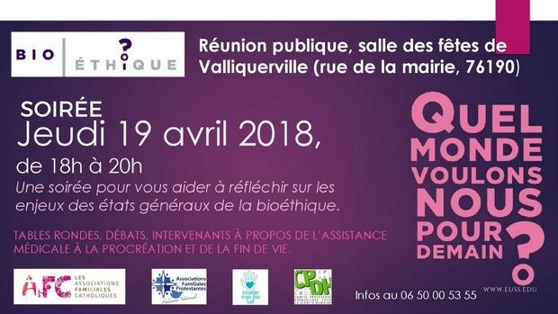 Bioéthique: quel monde voulons-nous pour demain? Soirée publique à Valliquerville (76) le 19 avril 2018