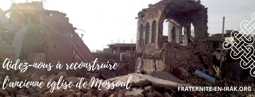 Appel aux dons – Redonner une église aux chrétiens de Mossoul – Fraternité en Irak