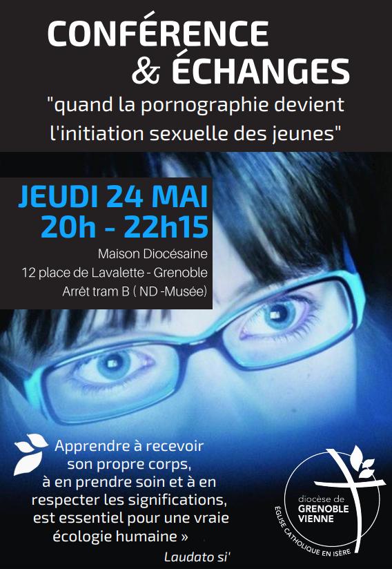 Quand la pornographie devient l'initiation sexuelle des jeunes – Conférence à Grenoble (38) le 24 mai 2018
