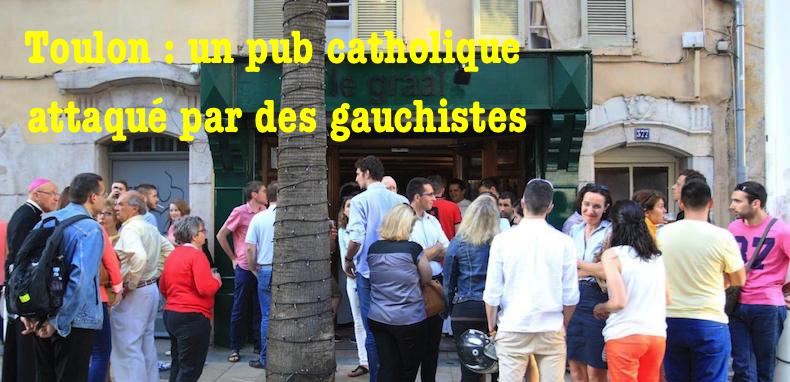 Toulon: un pub catholique attaqué par deux gauchistes dont un militant du Parti de gauche