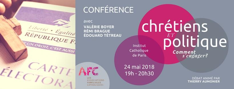 """AFC – Conférence – """"Chrétiens et politique: comment s'engager?"""" le 24 mai 2018 à Paris"""