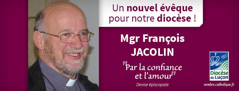 Mgr François Jacolin: nouvel évêque du diocèse de Luçon (85)