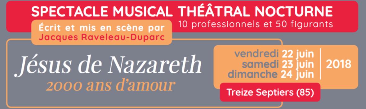 Spectacle musical théâtral nocturne – Jésus de Nazareth – 2000 ans d'amour les 22, 23 & 24 juin 2018 à Treize-Septiers (85)