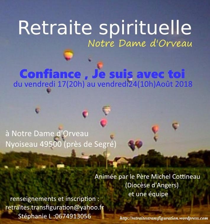 """Retraite spirituelle """" Confiance, Je suis avec toi"""" du 17 au 24 août 2018 à Notre Dame d'Orveau – Nyoiseau (49500)"""