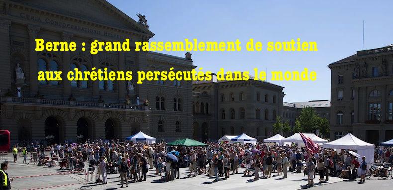 Suisse: un grand rassemblement à Berne de soutien aux chrétiens persécutés dans le monde