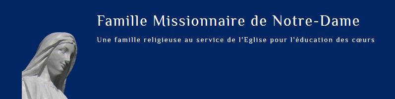 Retraite spirituelle avec la Famille missionnaire de Notre-Dame  du 16 au 21 septembre 2018 à Sens (89)