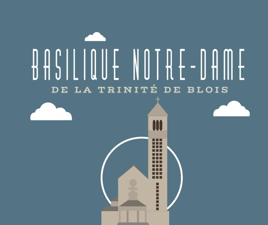 Journées Européennes du Patrimoine 2018 en la Basilique Notre-Dame de la Trinité de Blois (41) les 15 & 16 septembre