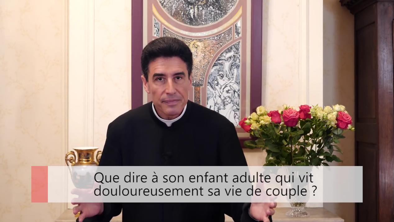 """Deux minutes pour vous #24 – Père Michel-Marie Zanotti-Sorkine – """"Que dire à son enfant adulte qui vit douloureusement sa vie de couple?"""""""