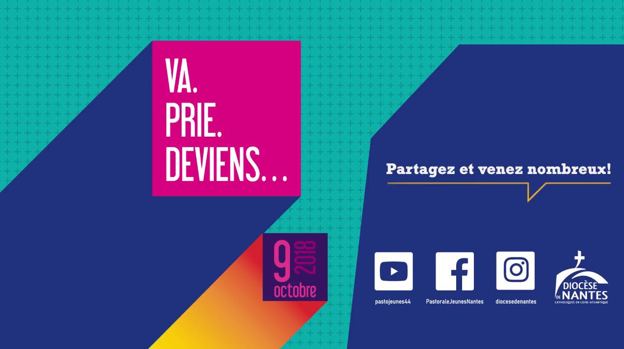9 octobre 2018: Une veillée à Nantes (44) – «Va, Prie, Deviens…»
