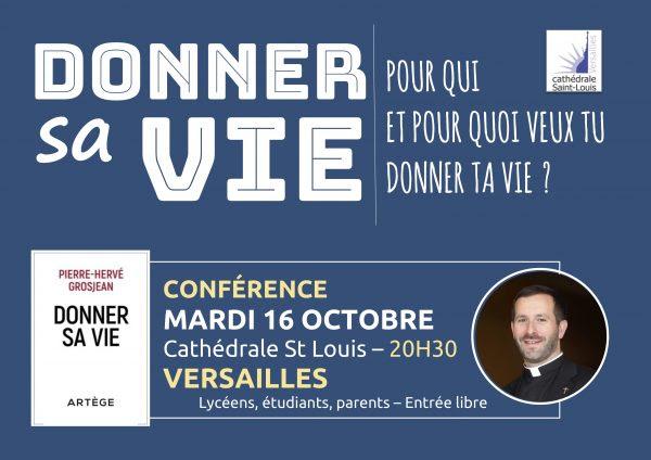"""""""Donner sa vie"""" – Conférence du père Grosjean le 16 octobre 2018 à Versailles (78)"""