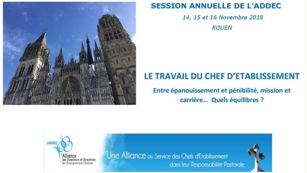 Session annuelle de l'ADDEC (Alliance des Directeurs et Directrices de l'Enseignement Chrétien) les 14, 15 & 16 novembre 2018 à Rouen (76)