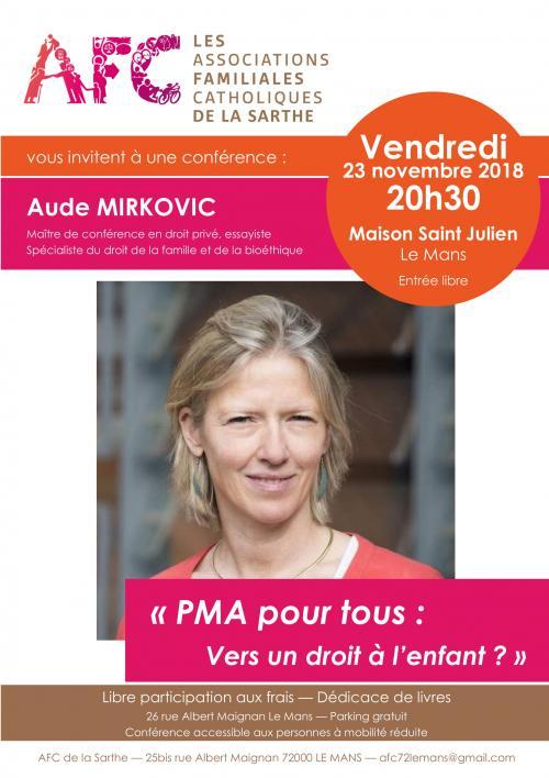 Conférence d'Aude Mirkovic – «PMA pour tous: vers un droit à l'enfant?» – 23 novembre 2018 au Mans (72)