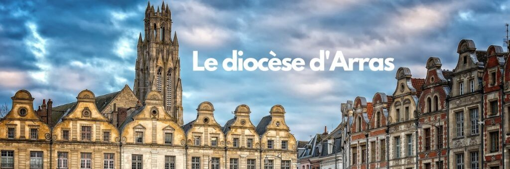 Gros plan sur le diocèse d'Arras