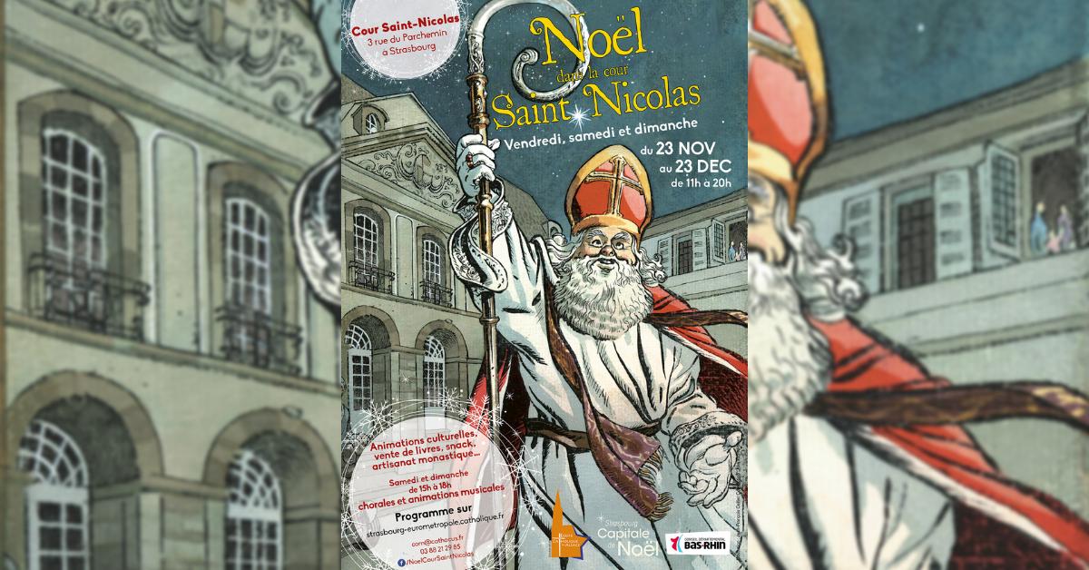 Noël dans la Cour Saint-Nicolas à Strasbourg (67) du 23 novembre au 23 décembre 2018