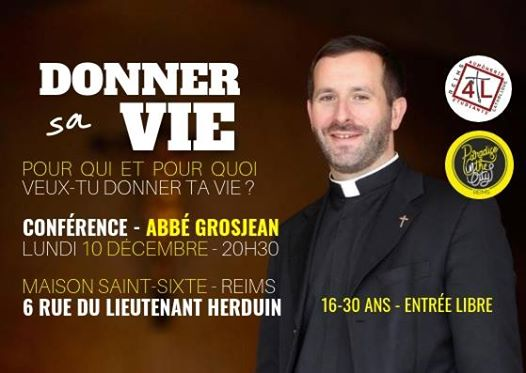 """""""Donner sa vie"""" – Conférence de l'Abbé Grosjean le 10 décembre 2018 à Reims (51)"""