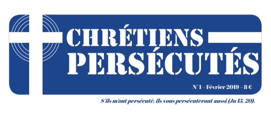 """Le mensuel """"Chrétiens persécutés"""" remplace """"Christianophobie Hebdo"""""""