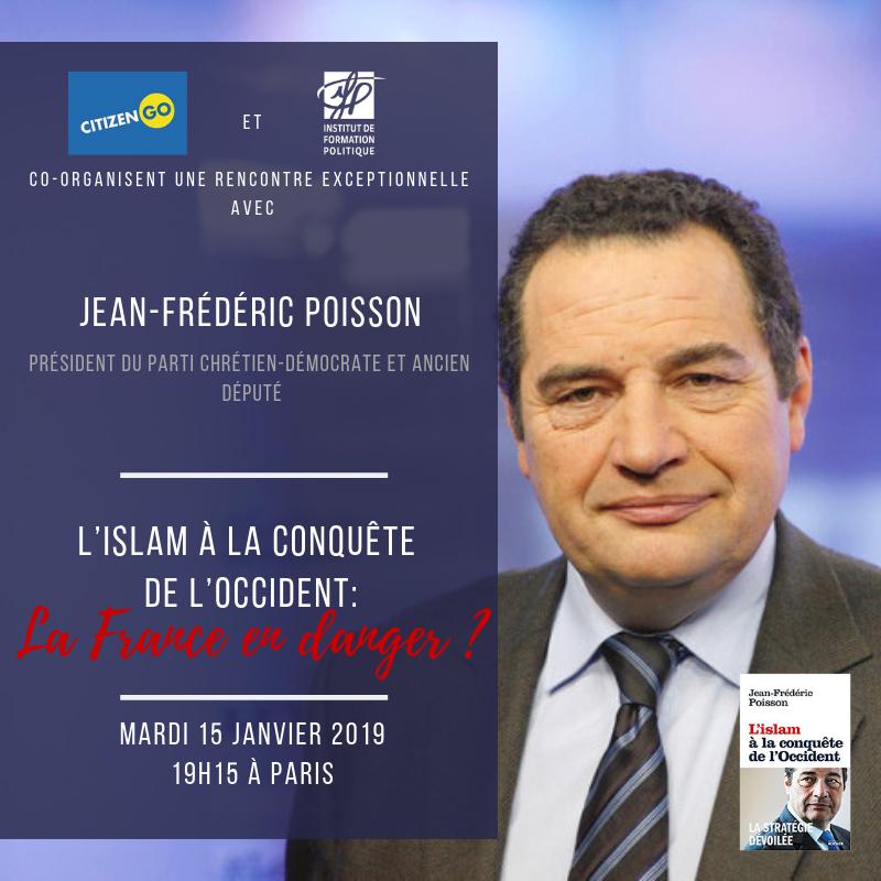 Conférence – L'Islam à la conquête de l'Occident, par Jean-Frédéric Poisson, le 15 janvier 2019 à Paris