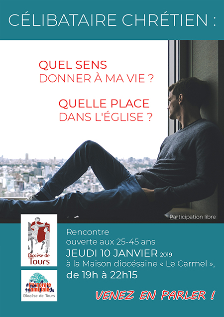"""Comment """"habiter"""" aujourd'hui  mon célibat? Rencontre le 10 janvier 2019 à Tours (37)"""