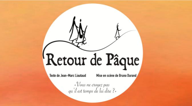 """Théâtre """"Retour de Pâque"""" – le 23 février 2019 à Angers (49)"""