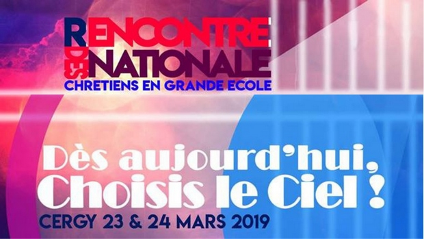 Rencontre nationale des chrétiens en grande école à Cergy (95) les 23 & 24 mars 2019