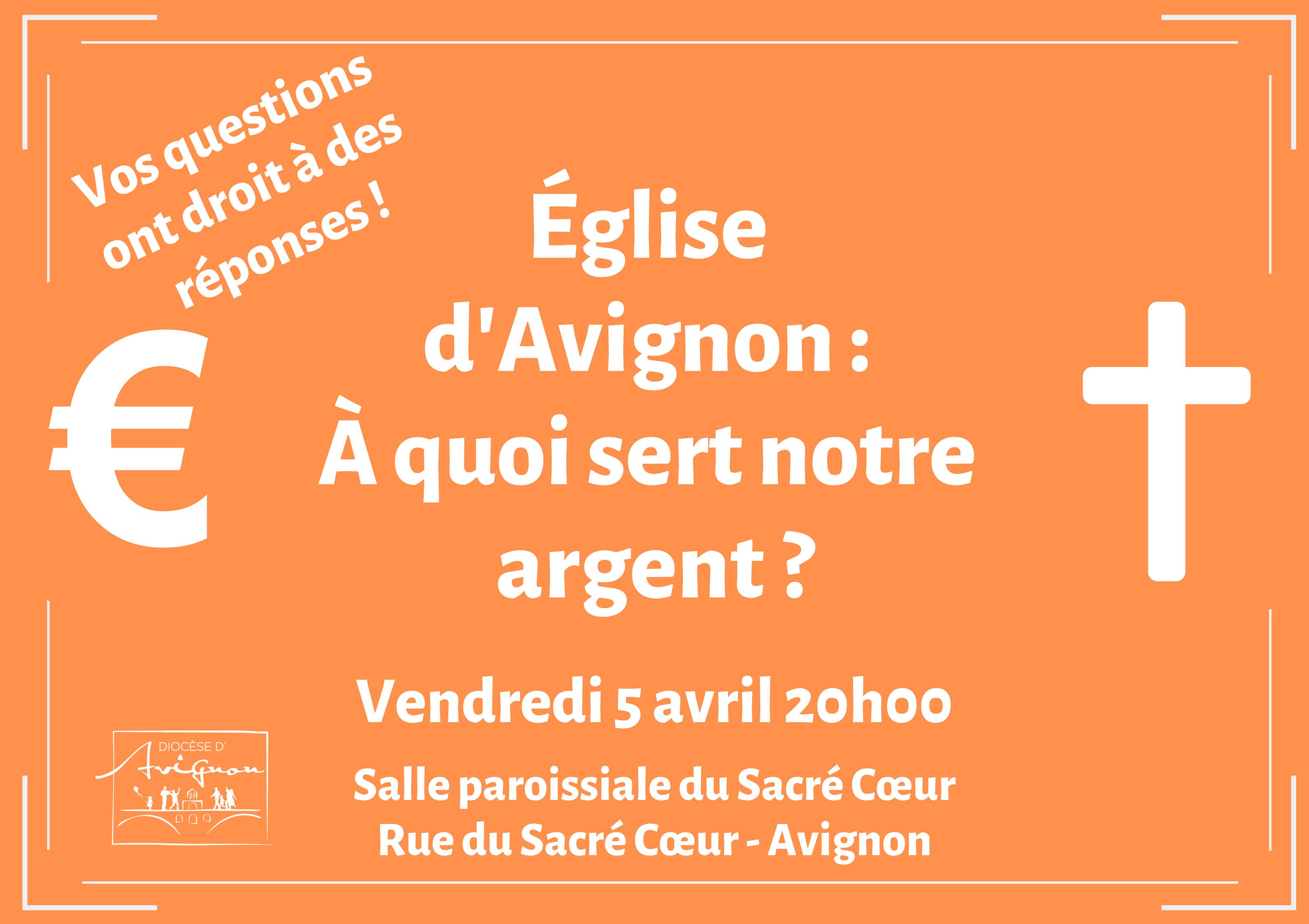 Eglise d'Avignon: à quoi sert notre argent? Le 5 avril à Avignon (84)